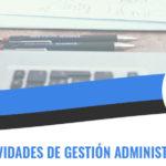 ACTIVIDADES DE GESTIÓN ADMINISTRATIVA