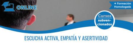 ESCUCHA ACTIVA, EMPATÍA Y ASERTIVIDAD