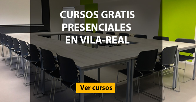 Cursos presenciales gratis en Vila-real (Castellón)