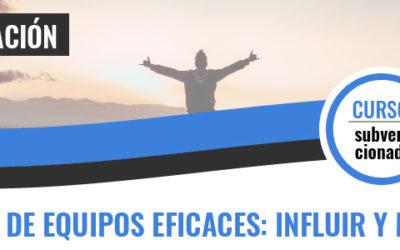 GESTIÓN DE EQUIPOS EFICACES: INFLUIR Y MOTIVAR